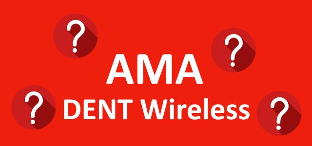 DENT Wireless AMA