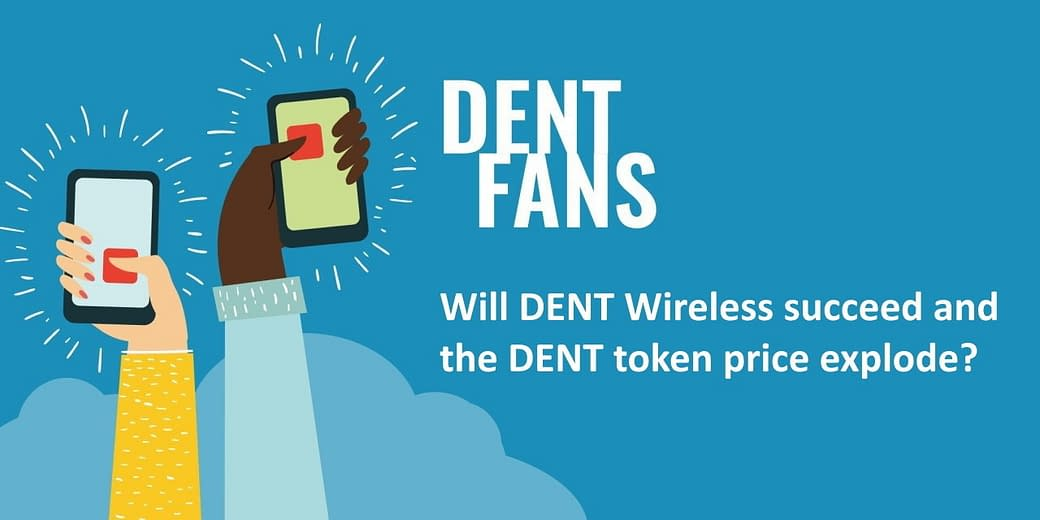 Will DENT Wireless Succeed and the DENT Token Price Explode?