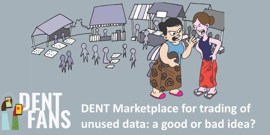 DENT Marketplace Unused Data Good or Bad Idea