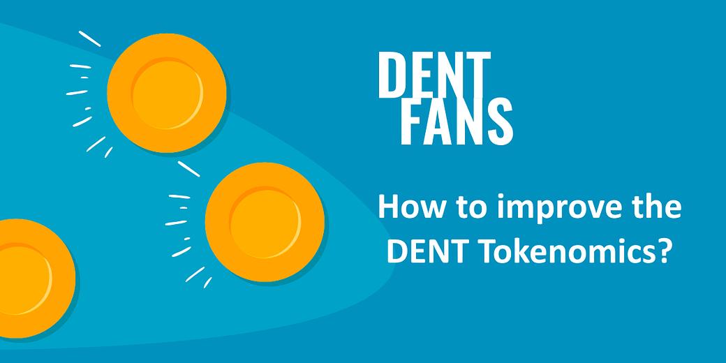 How to improve DENT Tokenomics